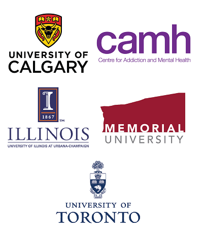 Participating Institutions: University of Calgary, Centre for Addiction and Mental Health, University of Illinois at Urbana-Champaign, Memorial University, University of Toronto