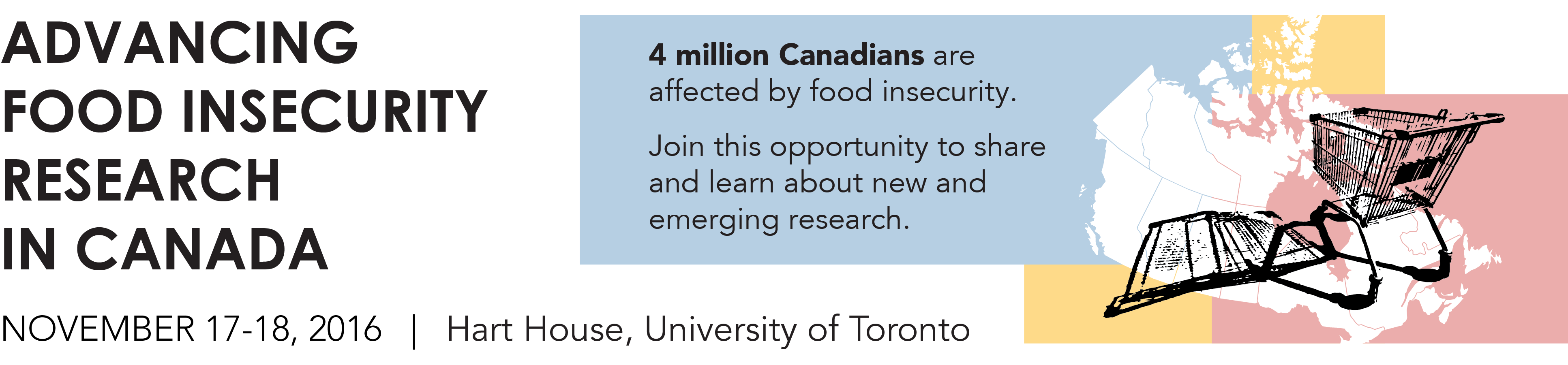 Advancing Food Insecurity Research in Canada conference - November 17-18, 2016. Call for Abstracts open until July 15