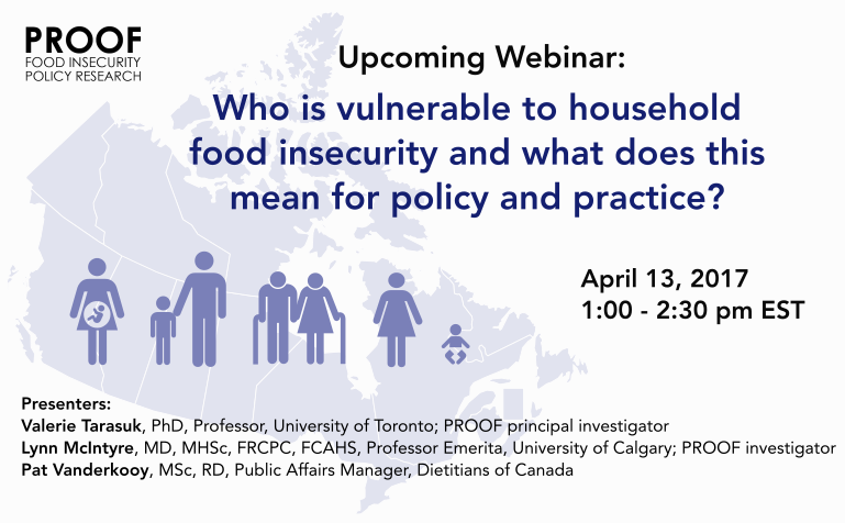 Upcoming webinar - Who is vulnerable to household food insecurity and what does this mean for policy and practice? (April 13/17 1:00-2:30 EST)
