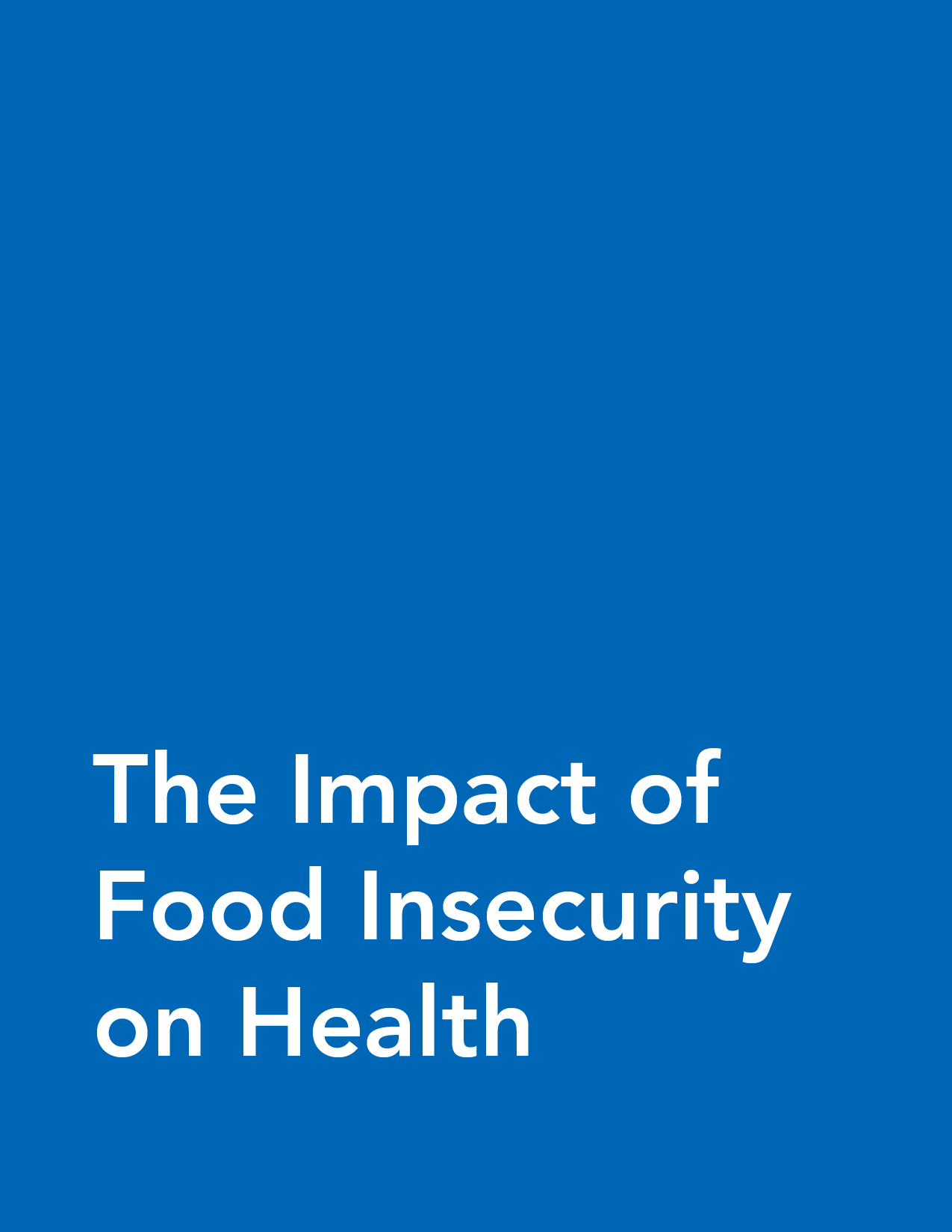 Fact Sheet: The Impact of Food Insecurity on Health