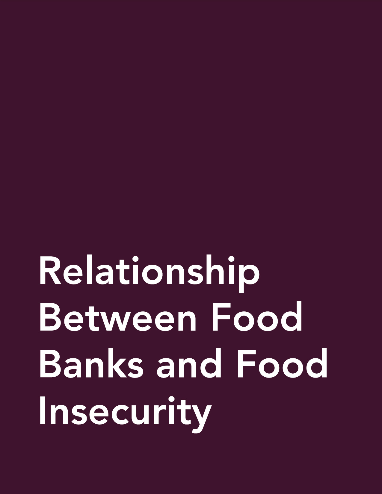 Fact Sheet: Relation Between Food Banks and Food Insecurity